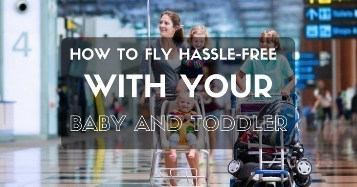 How To Fly Hassle-Free With Your Baby And Toddler