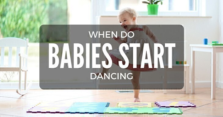When Do Babies Start Dancing