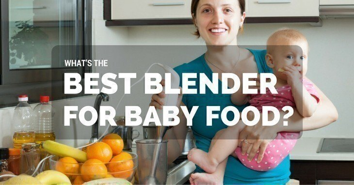 What's The Best Blender For Baby Food?