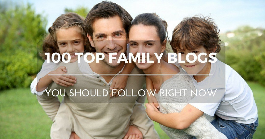 100 Top Family Blogs You Should Follow Right Now