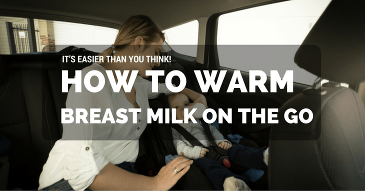 How To Warm Breast Milk On The Go