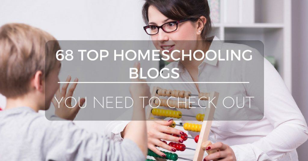 68 Top Homeschooling Blogs You Need To Check Out
