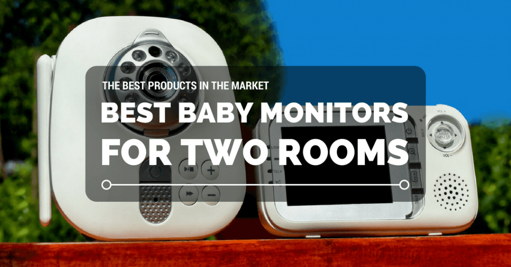 Best Baby Monitors For Two Rooms