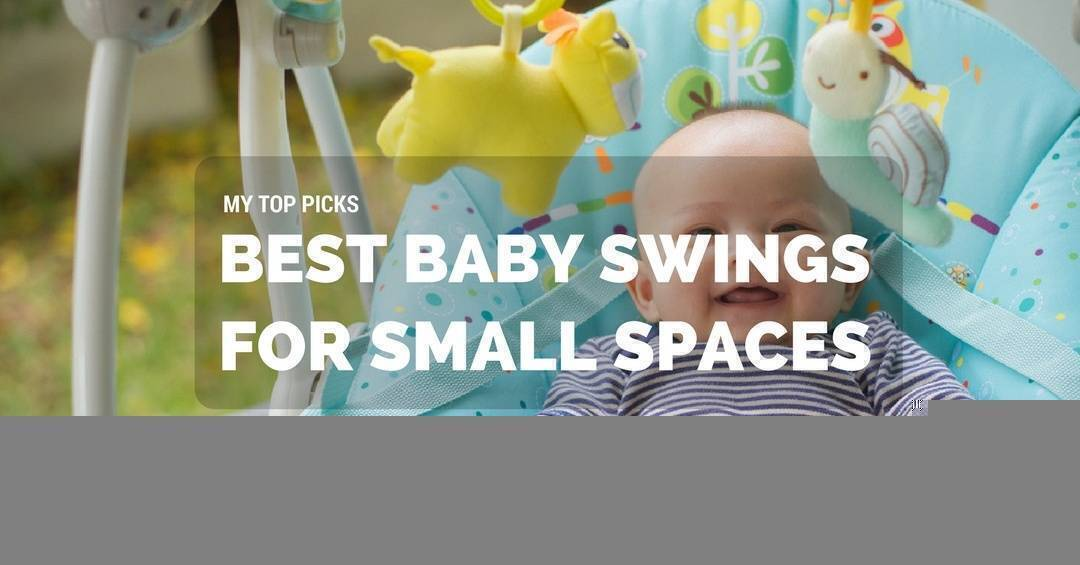 Best Baby Swings For Small Spaces