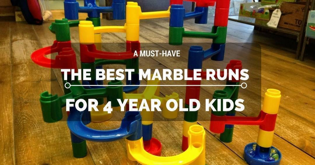 Best Marble Runs for 4 Year Old Kids