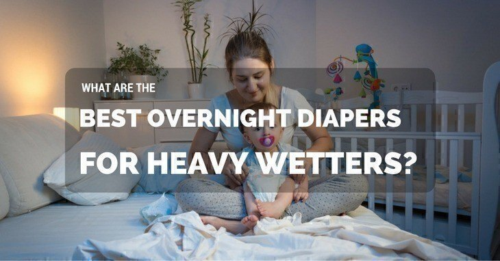 Best Overnight Diapers For Heavy Wetters