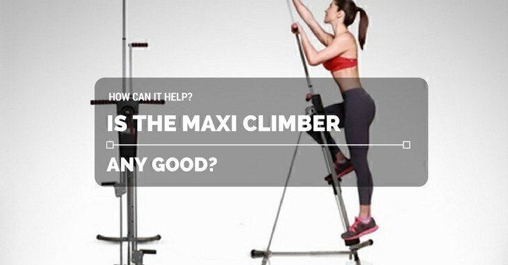 Is The Maxi Climber Any Good? How Can It Help?