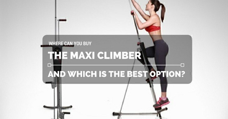 Where Can You Buy The Maxi Climber And Which Is The Best Option?