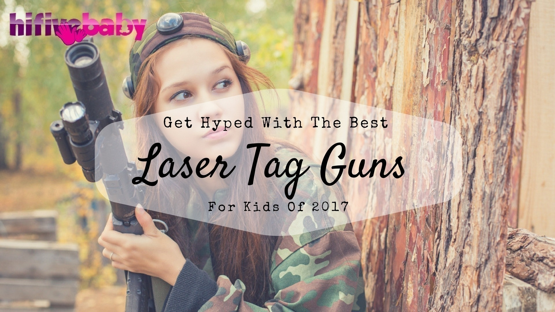Get Hyped With The Best Laser Tag Guns For Kids Of 2018